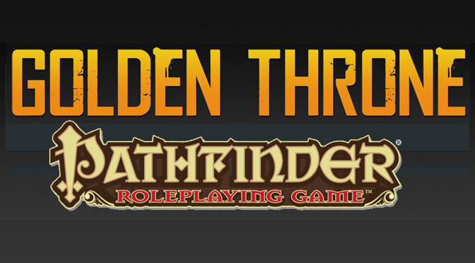 Golden Throne Pathfinder (D&D) Pod cast – Season 1 Episode 4